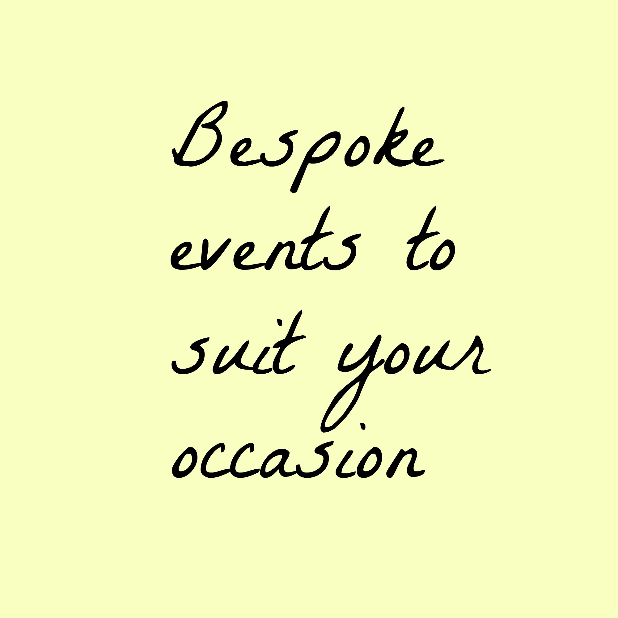 Bespoke events in a location of your choice
